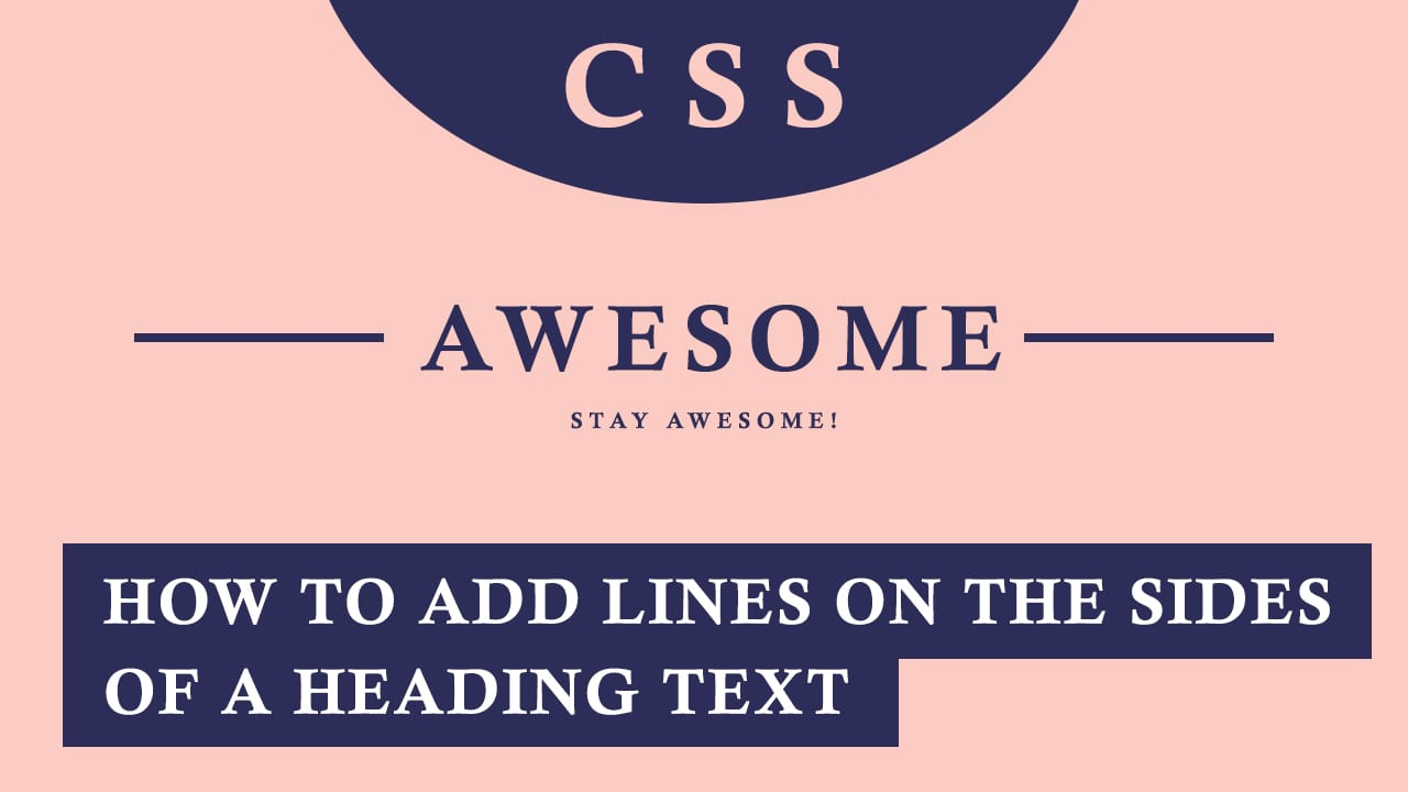 Horizontal Lines Before and After Texts (CSS Tutorial)