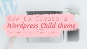 how to create a wordpress child theme for beginners step by step